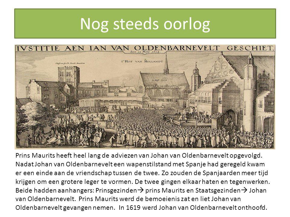 Zware lasten en slimme listen.Hugo de Groot was het niet eens met de politiek van Prins Maurits.