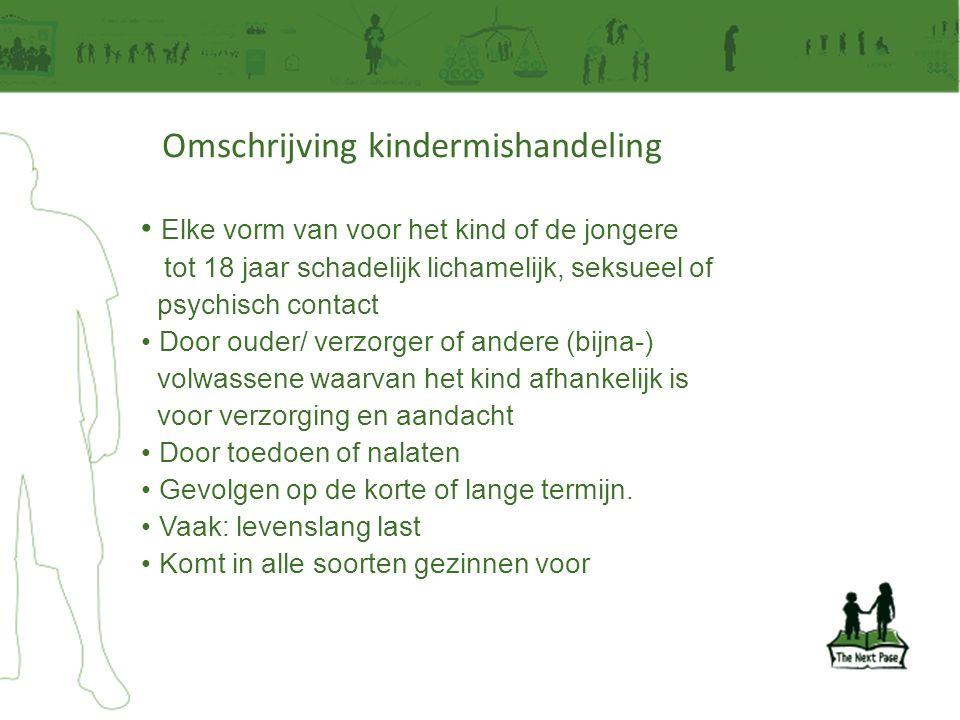 Enkele cijfers… In Nederland: •Heeft 40% van de bevolking ooit te maken gehad met huiselijk geweld •Zijn ruim 200.000 mensen jaarlijks slachtoffer van huiselijk geweld •Is in 58% van de gevallen van huiselijk geweld sprake van een gezinsverband met vooral jonge kinderen als getuige •Ruim 118.000 kinderen per jaar worden in Nederland mishandeld (cijfers 2011)