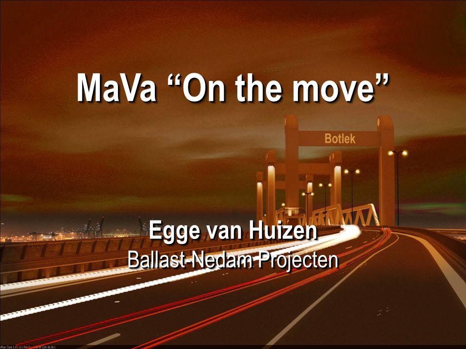 MaVa On the move Egge van Huizen Ballast-Nedam Projecten Egge van Huizen Ballast-Nedam Projecten
