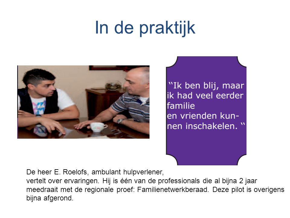 In de praktijk De heer E.Roelofs, ambulant hulpverlener, vertelt over ervaringen.