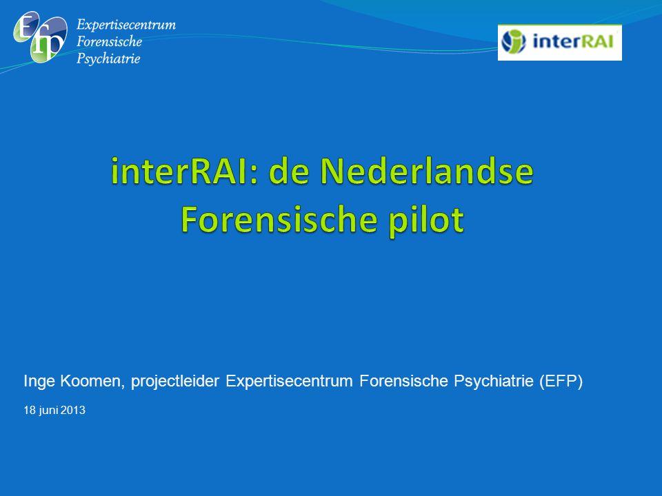 Afgeronde assessments 1 Juni 2013 OrganizationMHCMHFSTotal Rooyse Wissel436756 De Waag 24410 De Woens P.