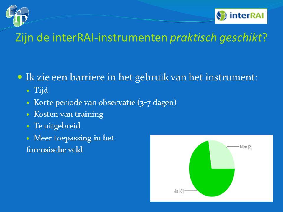 Zijn de interRAI-instrumenten praktisch geschikt?  Ik zie een barriere in het gebruik van het instrument:  Tijd  Korte periode van observatie (3-7