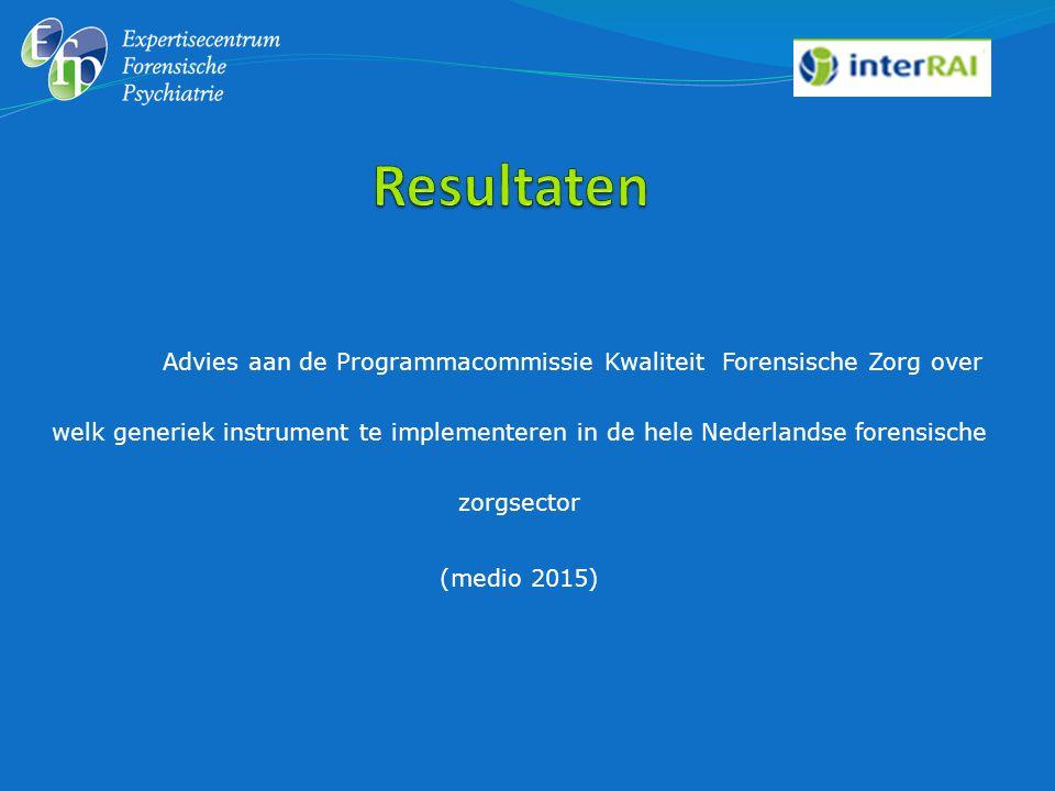 Advies aan de Programmacommissie Kwaliteit Forensische Zorg over welk generiek instrument te implementeren in de hele Nederlandse forensische zorgsect