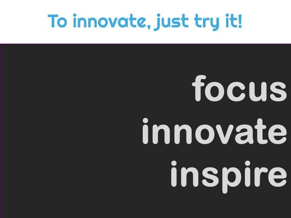 focus innovate inspire