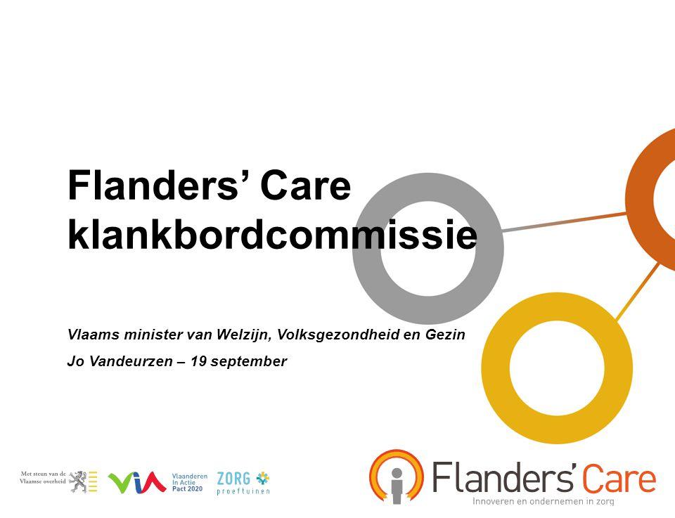 •Flanders' Care klankbordcommissie •Vlaams minister van Welzijn, Volksgezondheid en Gezin •Jo Vandeurzen – 19 september