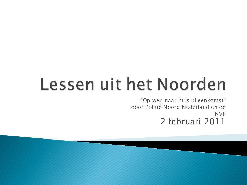 """""""Op weg naar huis bijeenkomst"""" door Politie Noord Nederland en de NVP 2 februari 2011"""