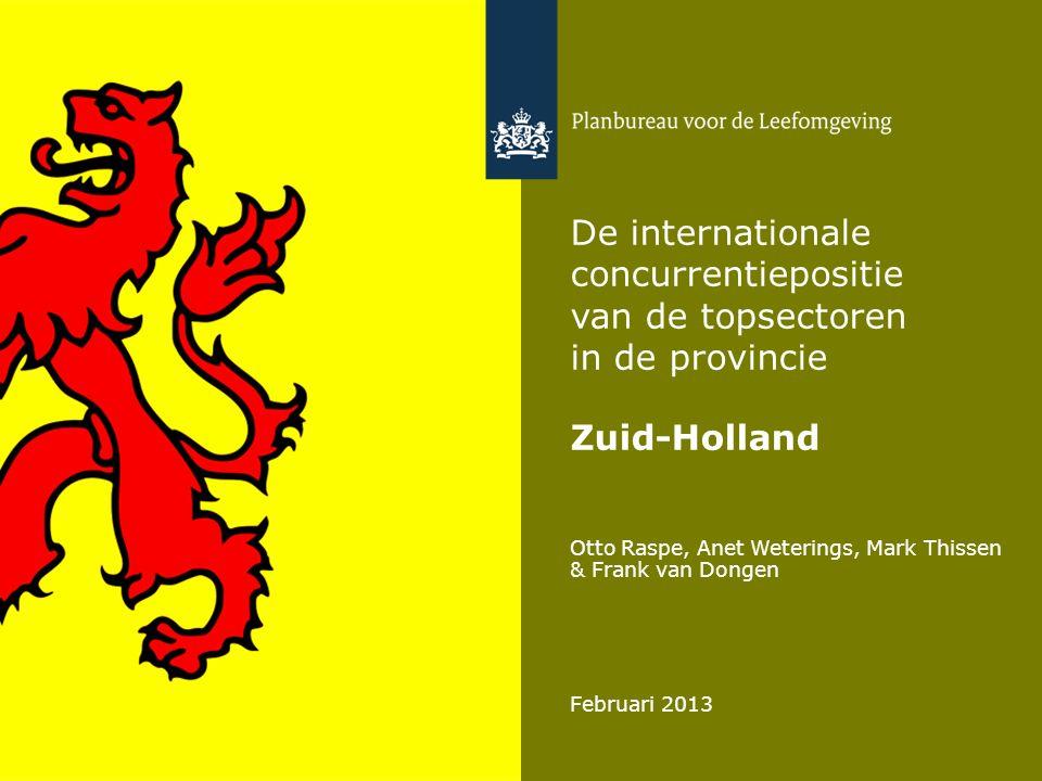 Otto Raspe, Anet Weterings, Mark Thissen & Frank van Dongen Februari 2013 De internationale concurrentiepositie van de topsectoren in de provincie Zuid-Holland
