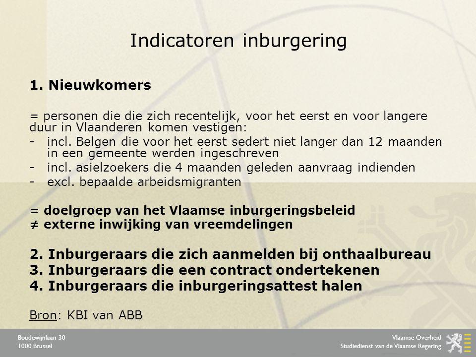 Vlaamse Overheid Studiedienst van de Vlaamse Regering Boudewijnlaan 30 1000 Brussel Indicatoren inburgering 1.