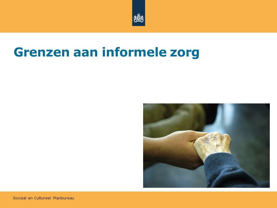 Sociaal en Cultureel Planbureau Grenzen aan informele zorg