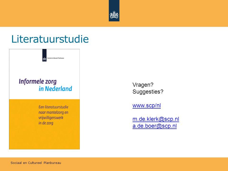 Sociaal en Cultureel Planbureau Literatuurstudie Vragen? Suggesties? www.scp/nl m.de.klerk@scp.nl a.de.boer@scp.nl