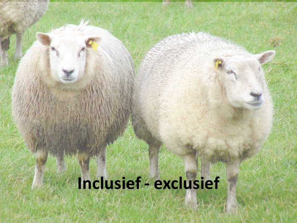 Inclusief - exclusief