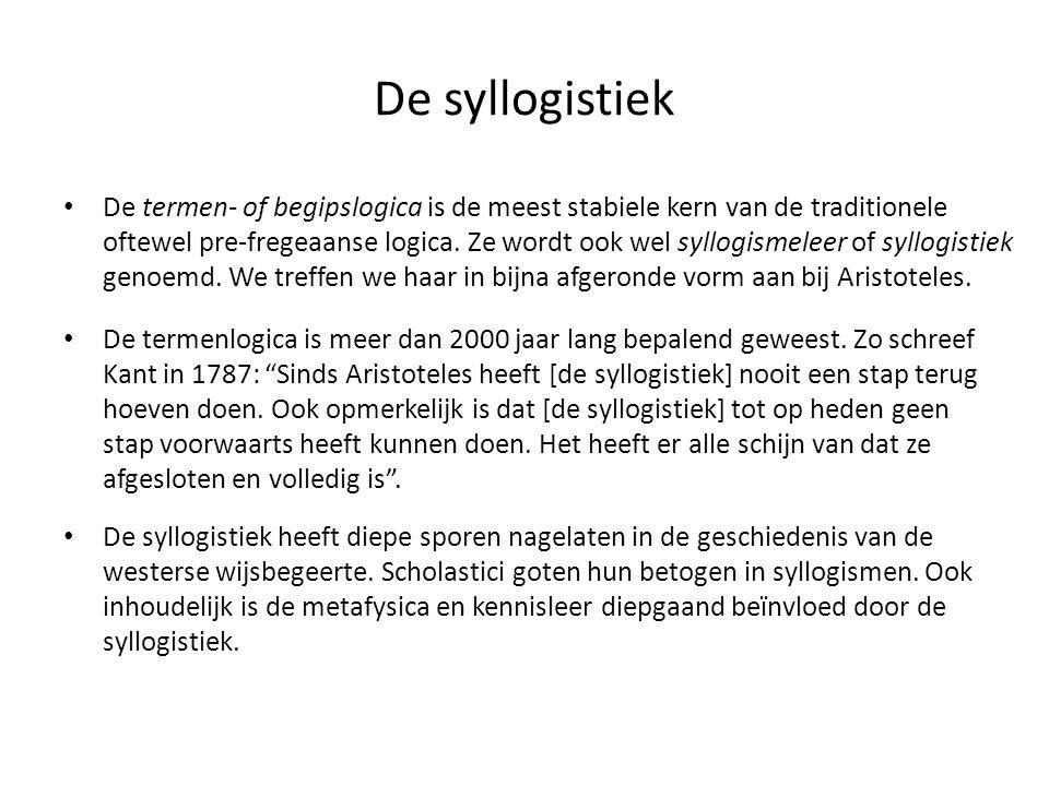 De syllogistiek • De termen- of begipslogica is de meest stabiele kern van de traditionele oftewel pre-fregeaanse logica. Ze wordt ook wel syllogismel