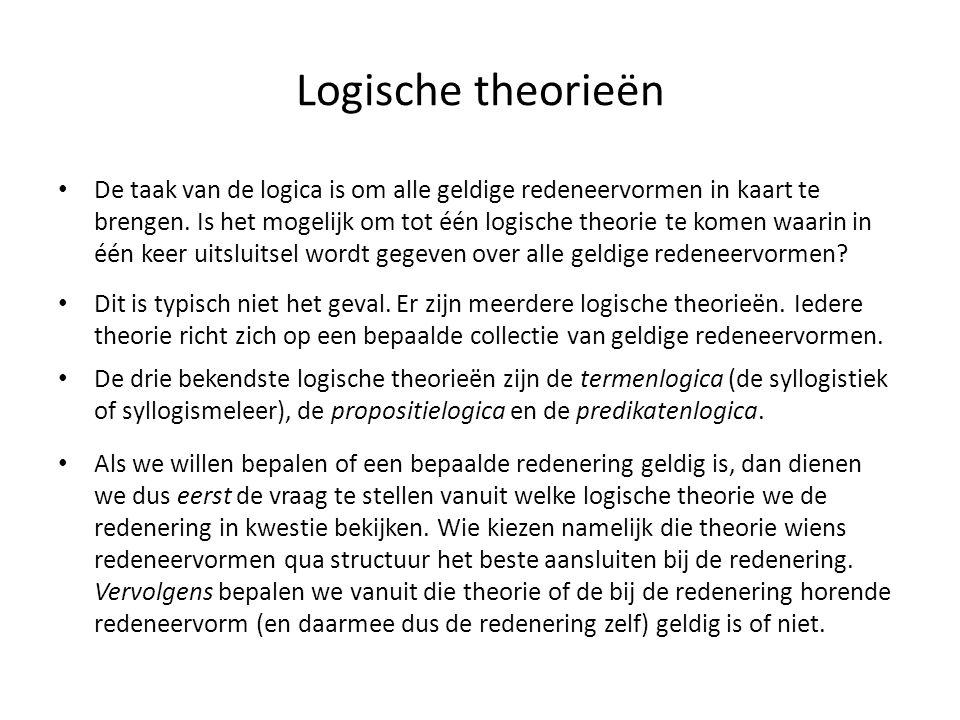 Logische theorieën • De taak van de logica is om alle geldige redeneervormen in kaart te brengen. Is het mogelijk om tot één logische theorie te komen