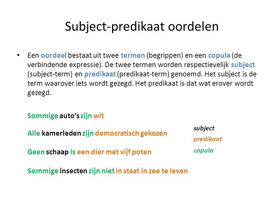 Subject-predikaat oordelen • Een oordeel bestaat uit twee termen (begrippen) en een copula (de verbindende expressie). De twee termen worden respectie