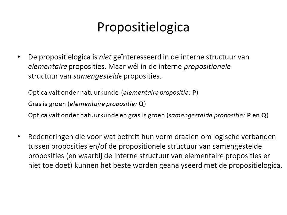 Propositielogica • De propositielogica is niet geïnteresseerd in de interne structuur van elementaire proposities. Maar wél in de interne propositione