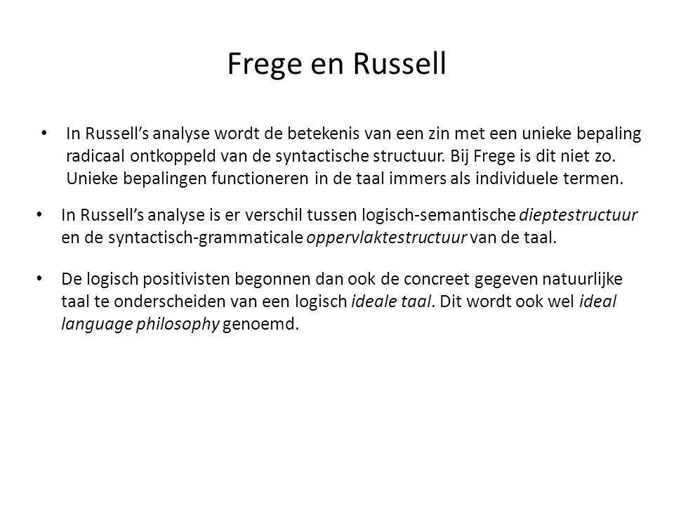 Frege en Russell • In Russell's analyse wordt de betekenis van een zin met een unieke bepaling radicaal ontkoppeld van de syntactische structuur. Bij