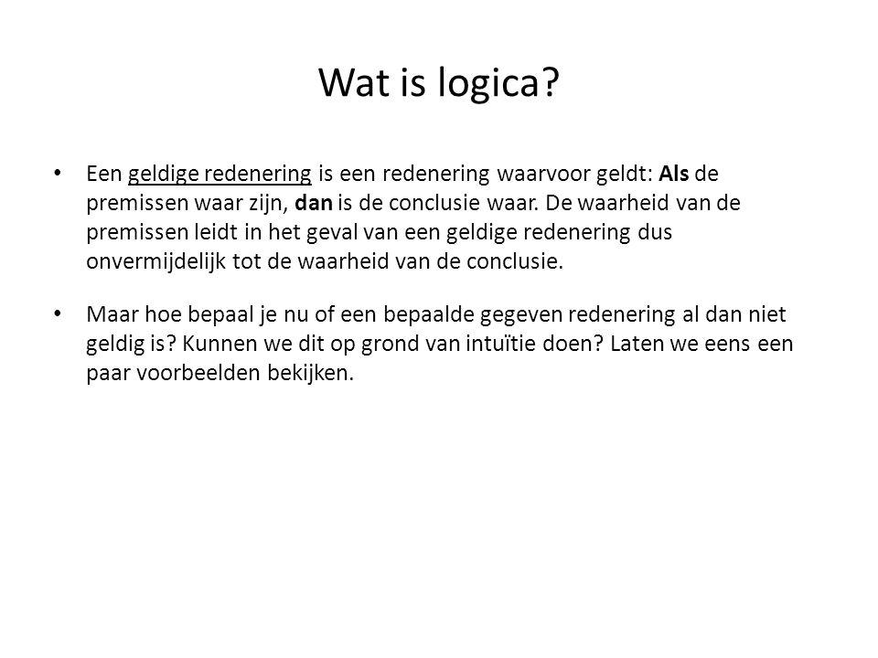 Wat is logica? • Een geldige redenering is een redenering waarvoor geldt: Als de premissen waar zijn, dan is de conclusie waar. De waarheid van de pre