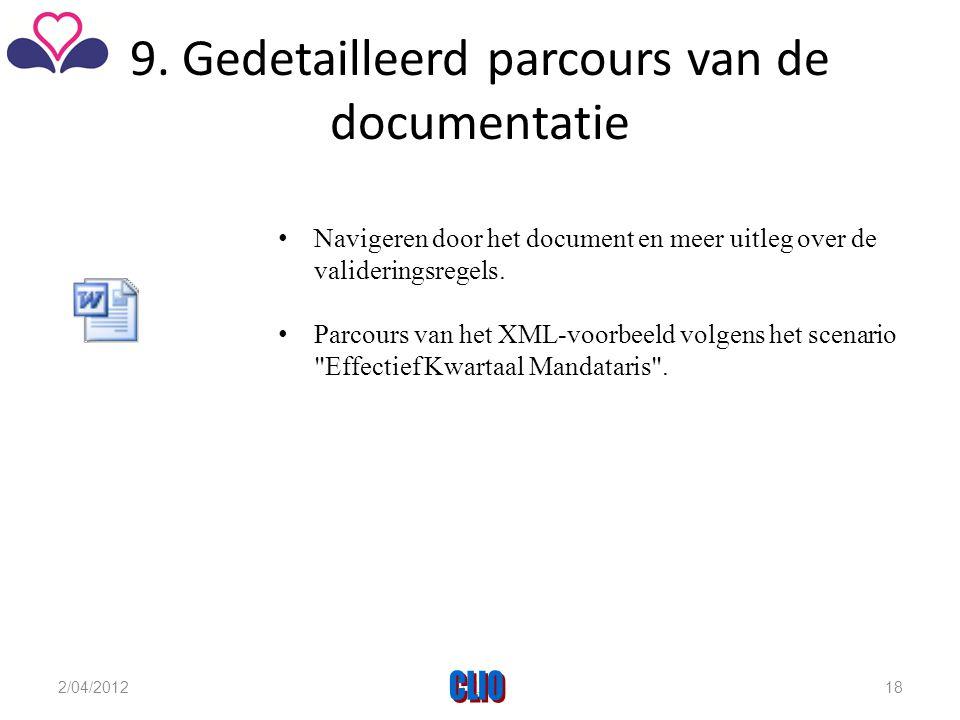 9. Gedetailleerd parcours van de documentatie • Navigeren door het document en meer uitleg over de valideringsregels. • Parcours van het XML-voorbeeld