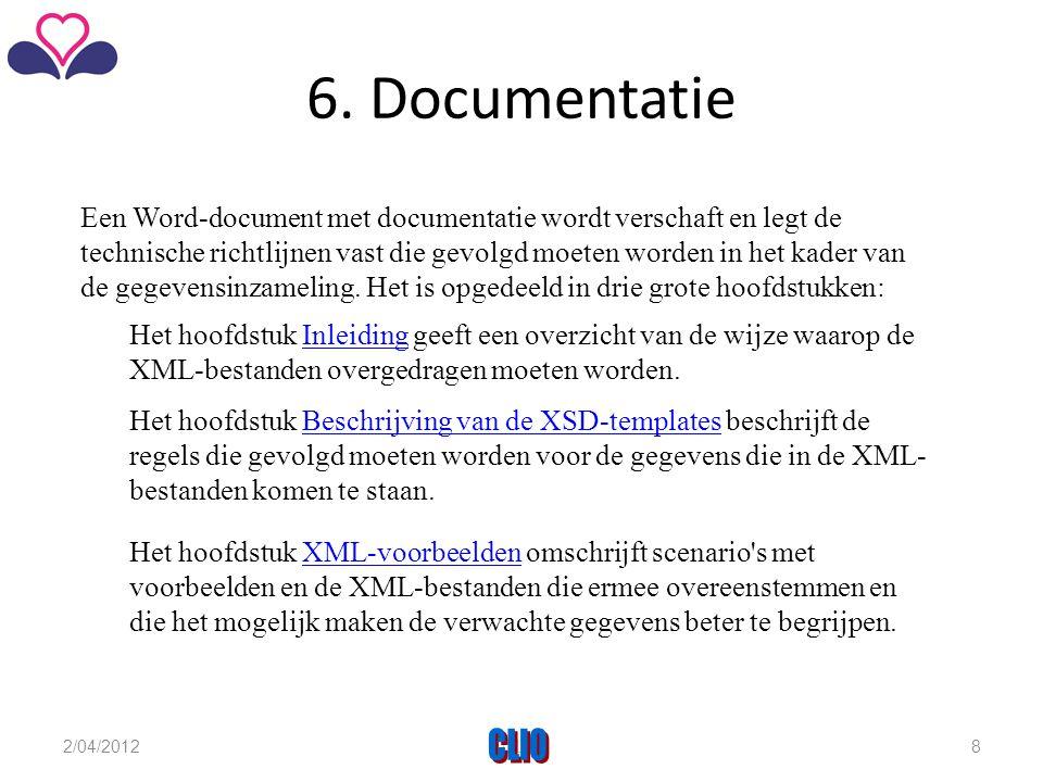 6. Documentatie Een Word-document met documentatie wordt verschaft en legt de technische richtlijnen vast die gevolgd moeten worden in het kader van d
