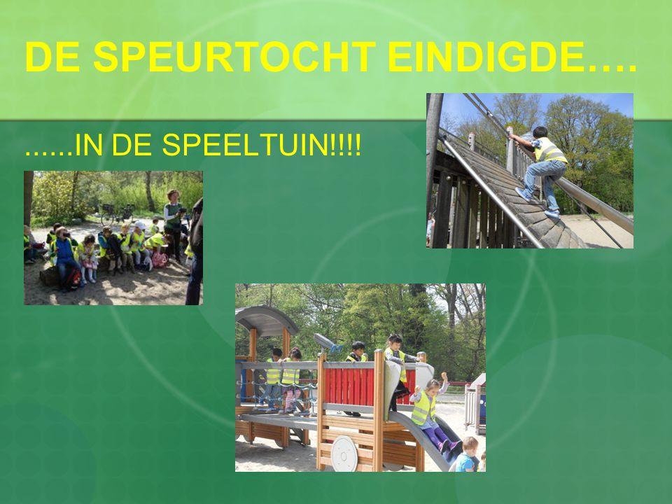 DE SPEURTOCHT EINDIGDE….......IN DE SPEELTUIN!!!!
