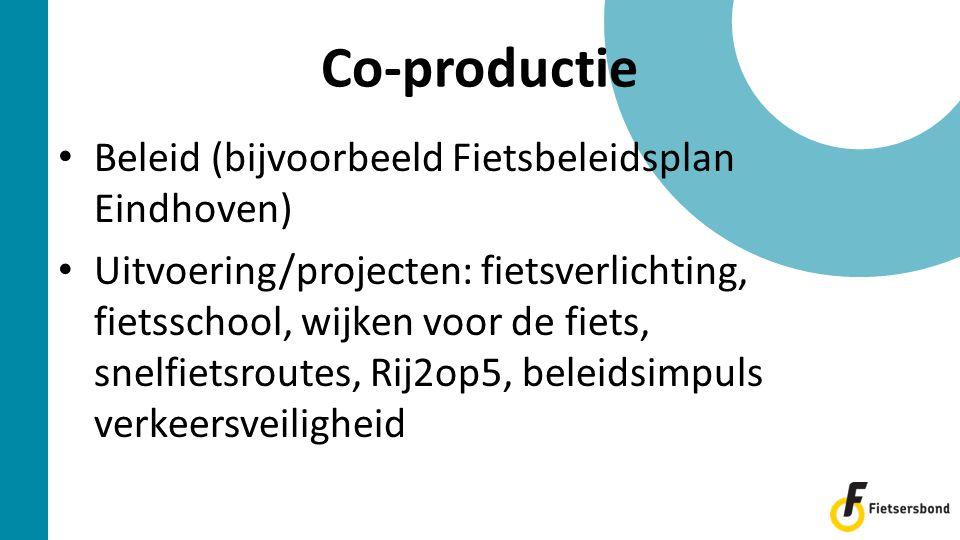 • Beleid (bijvoorbeeld Fietsbeleidsplan Eindhoven) • Uitvoering/projecten: fietsverlichting, fietsschool, wijken voor de fiets, snelfietsroutes, Rij2o