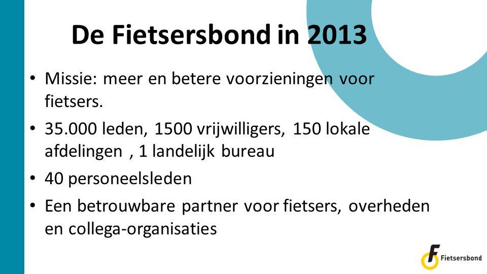 De Fietsersbond in 2013 • Missie: meer en betere voorzieningen voor fietsers. • 35.000 leden, 1500 vrijwilligers, 150 lokale afdelingen, 1 landelijk b