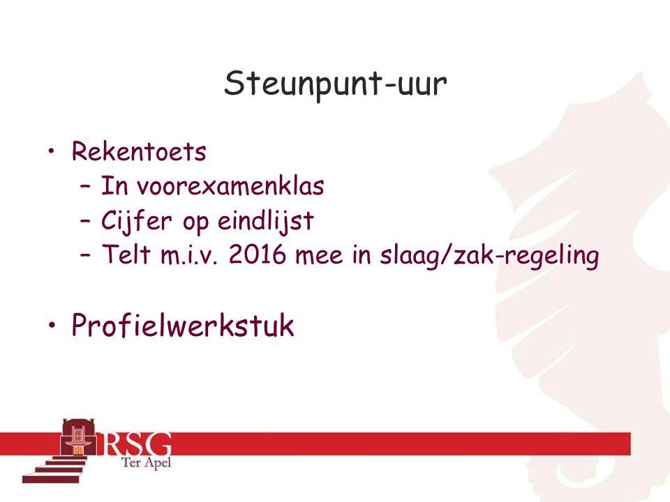 Steunpunt-uur •Rekentoets –In voorexamenklas –Cijfer op eindlijst –Telt m.i.v.