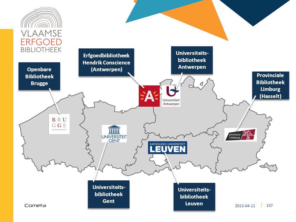 2013-04-11 107 | VLAAMSE ERFGOEDBIBLIOTHEEK Provinciale Bibliotheek Limburg (Hasselt) Universiteits- bibliotheek Leuven Universiteits- bibliotheek Gen