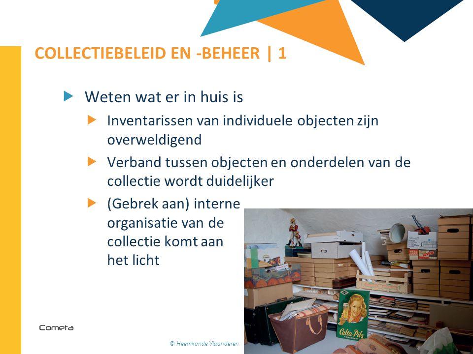 2013-04-11 17 | COLLECTIEBELEID EN -BEHEER | 1  Weten wat er in huis is  Inventarissen van individuele objecten zijn overweldigend  Verband tussen