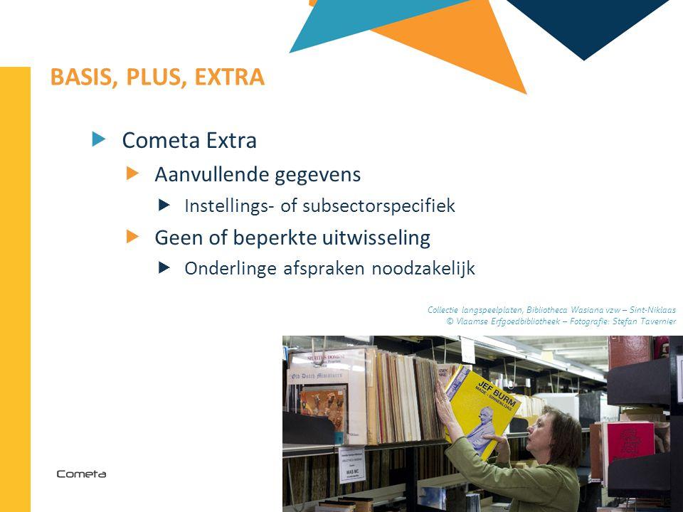 2013-04-11 26 | BASIS, PLUS, EXTRA  Cometa Extra  Aanvullende gegevens  Instellings- of subsectorspecifiek  Geen of beperkte uitwisseling  Onderl