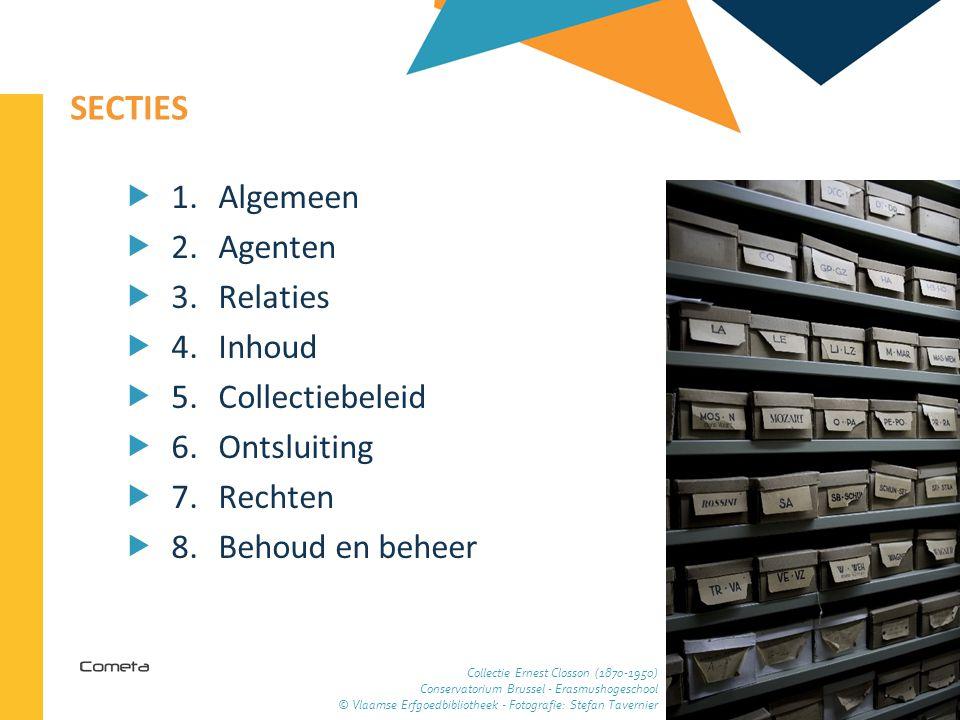 2013-04-11 27 | SECTIES  1. Algemeen  2.Agenten  3. Relaties  4. Inhoud  5. Collectiebeleid  6. Ontsluiting  7. Rechten  8.Behoud en beheer Co