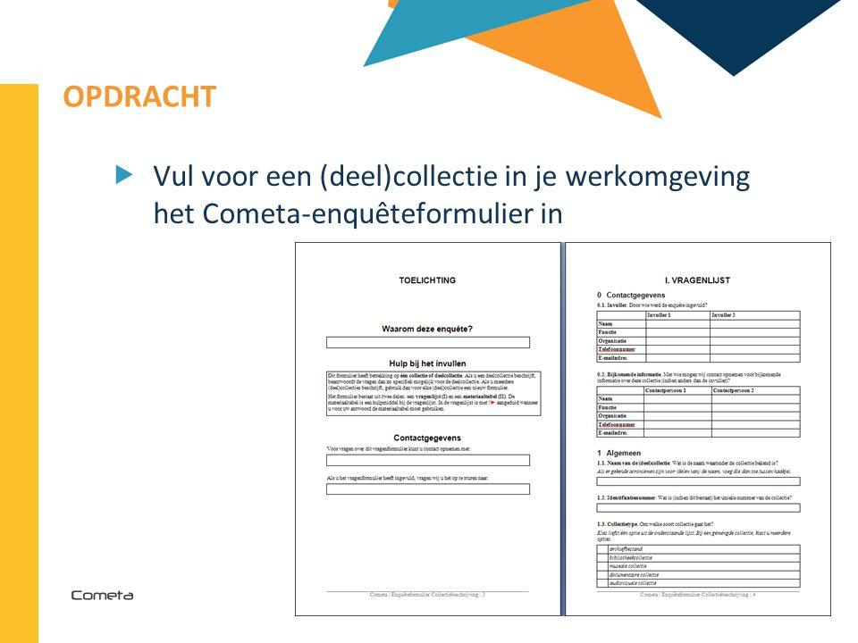 2013-04-11 32 | OPDRACHT  Vul voor een (deel)collectie in je werkomgeving het Cometa-enquêteformulier in