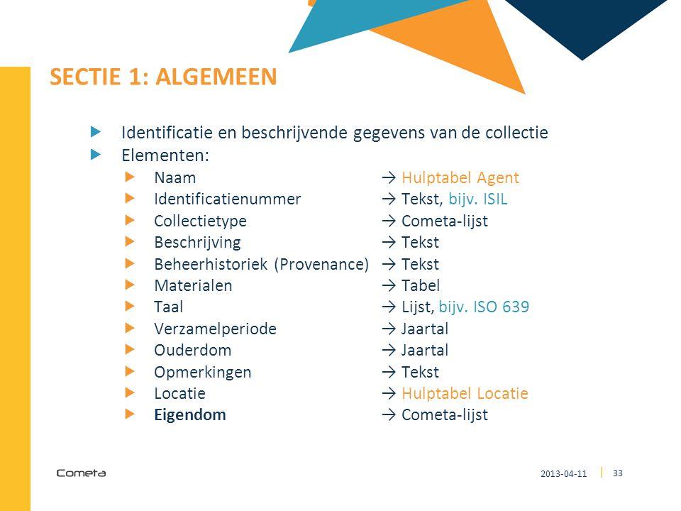 2013-04-11 33 | SECTIE 1: ALGEMEEN  Identificatie en beschrijvende gegevens van de collectie  Elementen:  Naam → Hulptabel Agent  Identificatienum