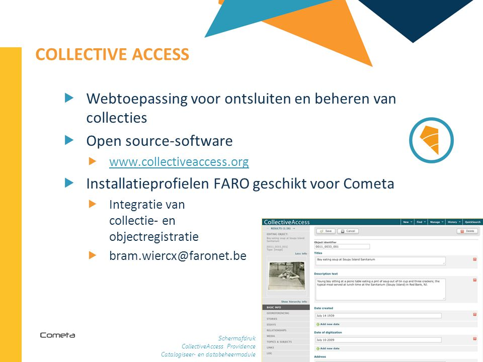 2013-04-11 60 | COLLECTIVE ACCESS  Webtoepassing voor ontsluiten en beheren van collecties  Open source-software  www.collectiveaccess.org www.coll
