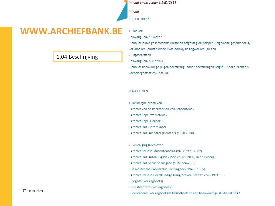2013-04-11 95 | WWW.ARCHIEFBANK.BE 1.04 Beschrijving