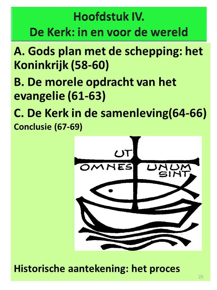 A.Gods plan met de schepping: het Koninkrijk (58-60) B.