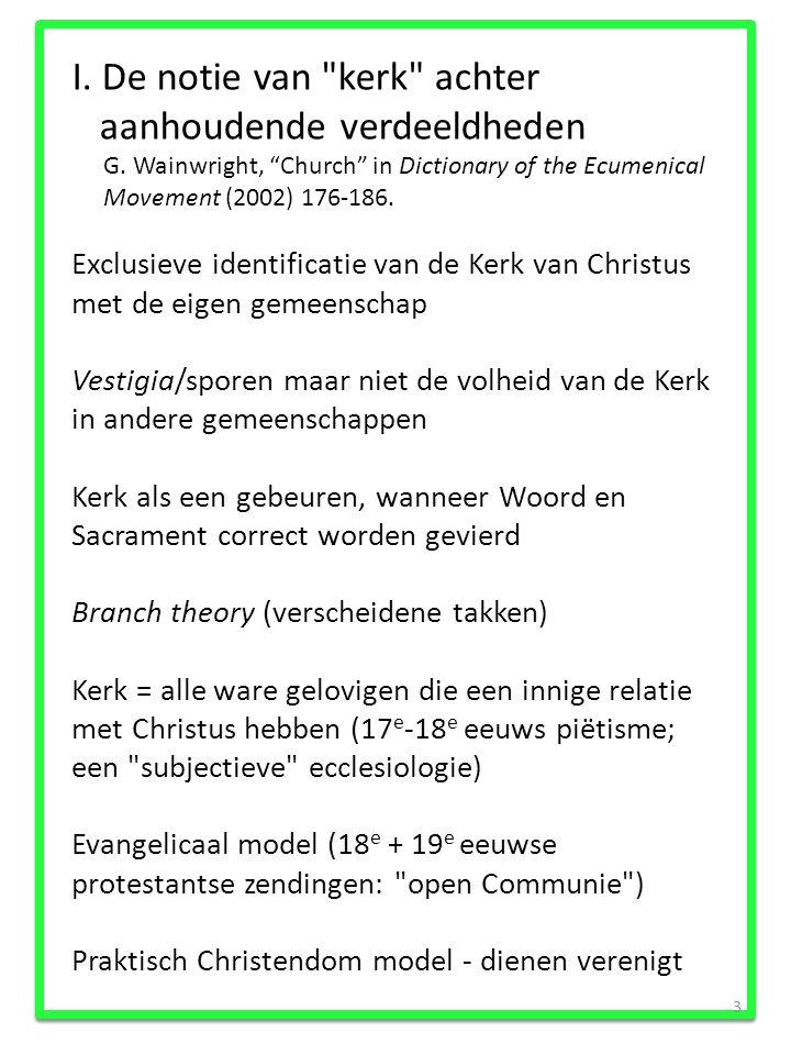 3 I.De notie van kerk achter aanhoudende verdeeldheden G.