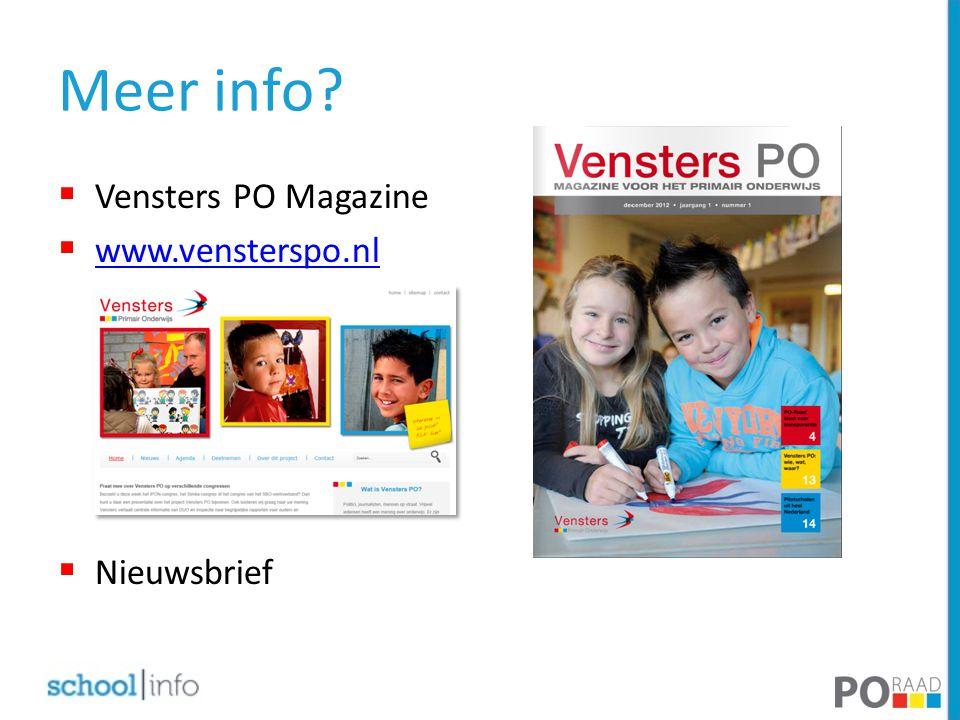 Meer info  Vensters PO Magazine  www.vensterspo.nl www.vensterspo.nl  Nieuwsbrief