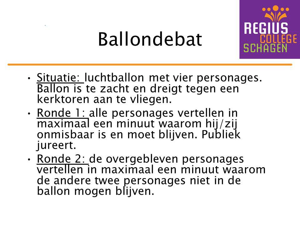 Ballondebat •Situatie: luchtballon met vier personages. Ballon is te zacht en dreigt tegen een kerktoren aan te vliegen. •Ronde 1: alle personages ver