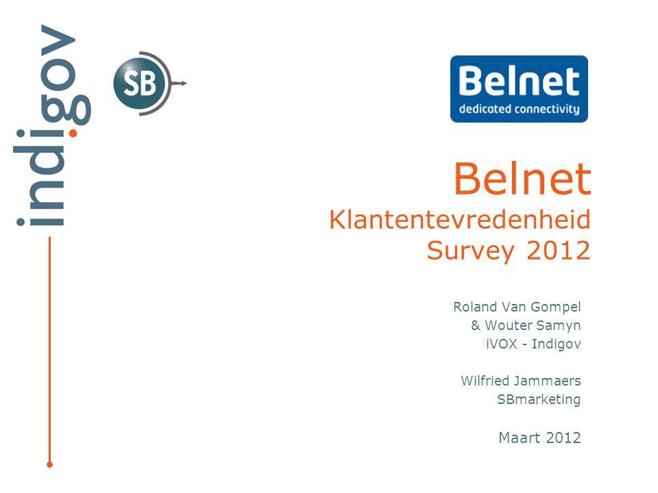 Doelstelling »Objectief en uitvoering oKlantentevredenheidsmeting 2012 in functie van een voortdurende kwaliteitsbewaking en verbetering van aanbod en dienstverlening van Belnet oTweeledige focus van de survey - Peiling naar de tevredenheid over het huidige dienstenaanbod, de technische ondersteuning, klantencommunicatie en -administratie - Peiling naar noden en (toekomst)verwachtingen van de klanten in functie van de strategische planning van Belnet o102 responderende accounts / organisaties (responsgraad 55% op N=187) oFoutenmarge (accountniveau) = 6,6% (95% betrouwbaarheid 2