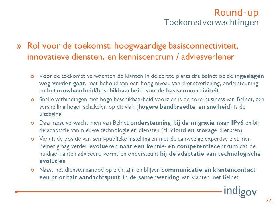 »Rol voor de toekomst: hoogwaardige basisconnectiviteit, innovatieve diensten, en kenniscentrum / adviesverlener oVoor de toekomst verwachten de klant