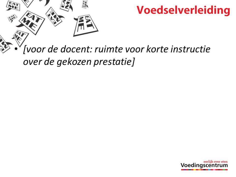 • [voor de docent: ruimte voor korte instructie over de gekozen prestatie]