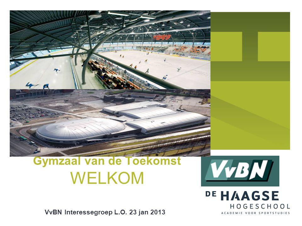 VvBN Interessegroep L.O. 23 jan 2013 Gymzaal van de Toekomst WELKOM