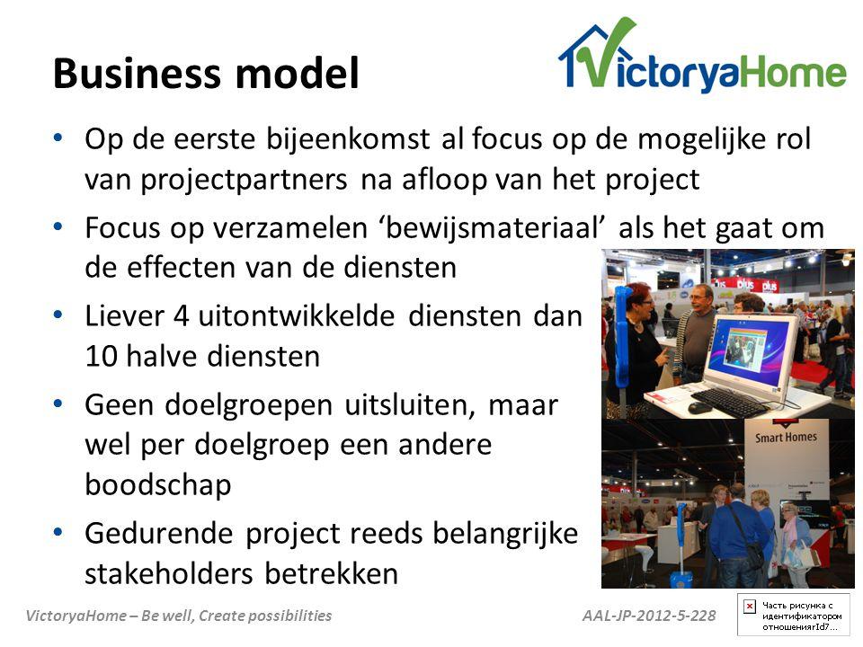 AAL-JP-2012-5-228VictoryaHome – Be well, Create possibilities Business model • Op de eerste bijeenkomst al focus op de mogelijke rol van projectpartne