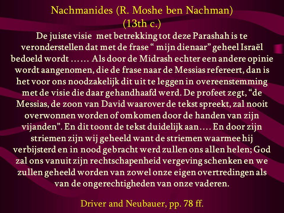 """Nachmanides (R. Moshe ben Nachman) (13th c.) De juiste visie met betrekking tot deze Parashah is te veronderstellen dat met de frase """" mijn dienaar"""" g"""