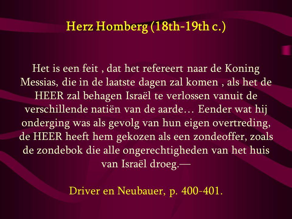 Herz Homberg (18th-19th c.) Het is een feit, dat het refereert naar de Koning Messias, die in de laatste dagen zal komen, als het de HEER zal behagen