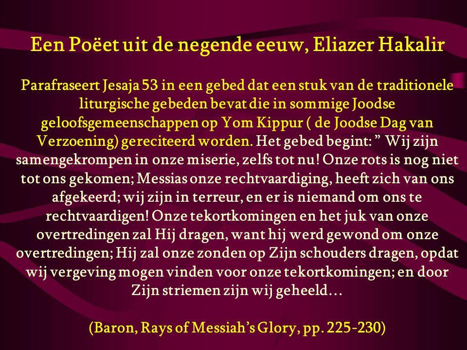 Een Poëet uit de negende eeuw, Eliazer Hakalir Parafraseert Jesaja 53 in een gebed dat een stuk van de traditionele liturgische gebeden bevat die in s