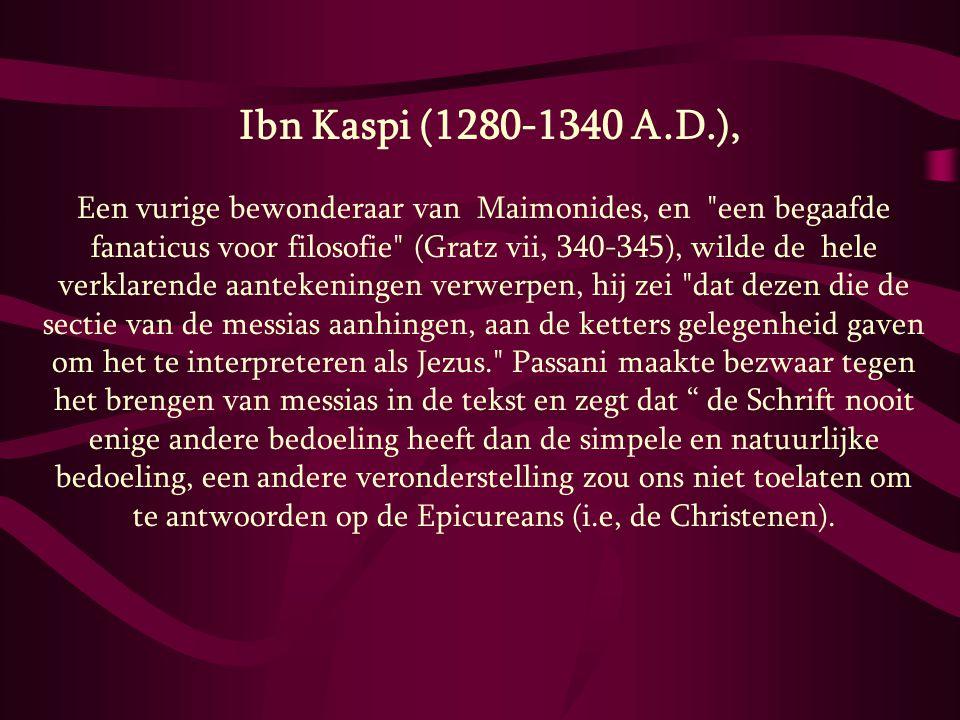 Ibn Kaspi (1280-1340 A.D.), Een vurige bewonderaar van Maimonides, en