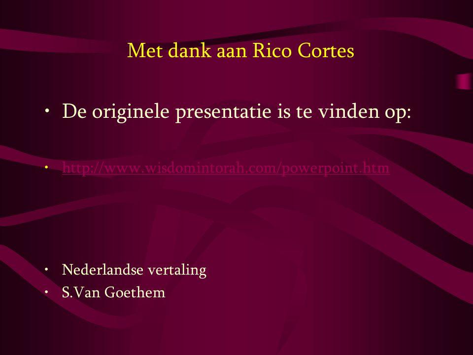 Met dank aan Rico Cortes •De originele presentatie is te vinden op: •http://www.wisdomintorah.com/powerpoint.htmhttp://www.wisdomintorah.com/powerpoin