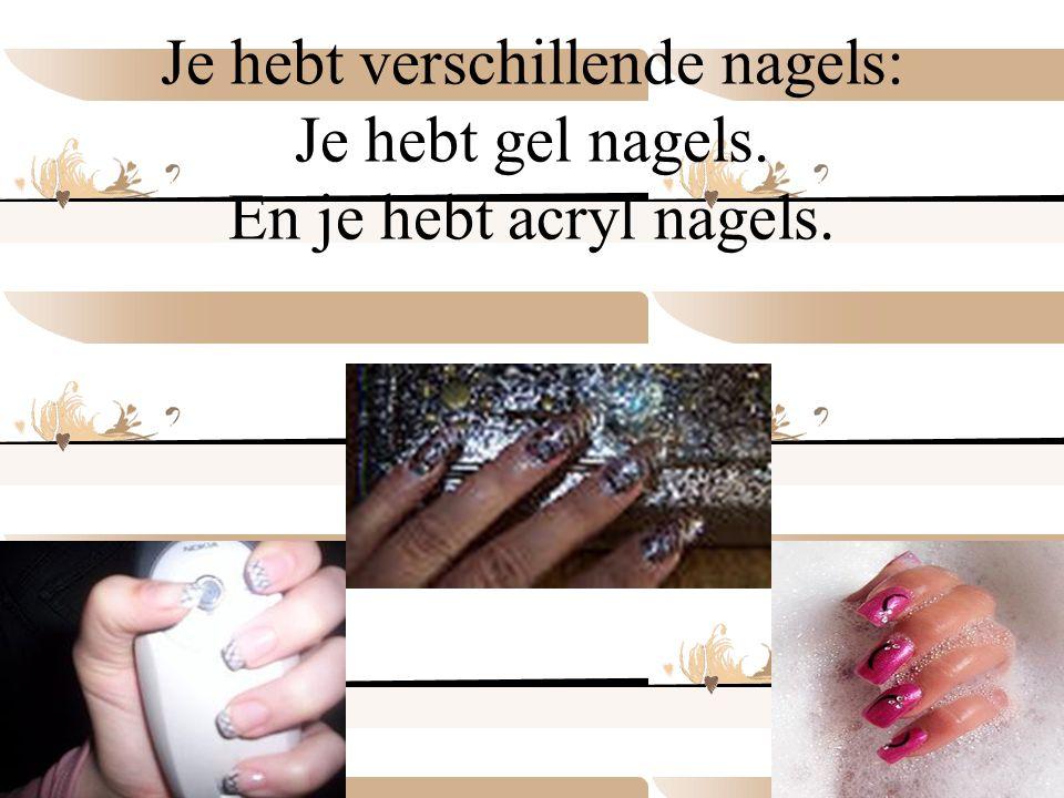 Je hebt verschillende nagels: Je hebt gel nagels. En je hebt acryl nagels. nagelstudio TOLYSIA